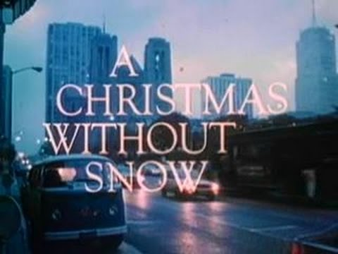 A Christmas Without Snow (1980) *REVISITED* - YouTube