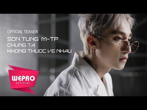 Chúng Ta Không Thuộc Về Nhau | TEASER MUSIC VIDEO | Sơn Tùng M-TP
