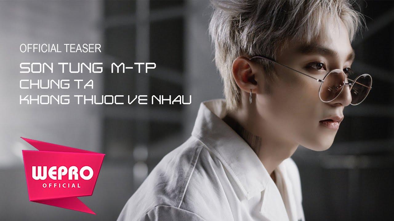 Chúng Ta Không Thuộc Về Nhau | Official Music Video - Sơn Tùng MTP