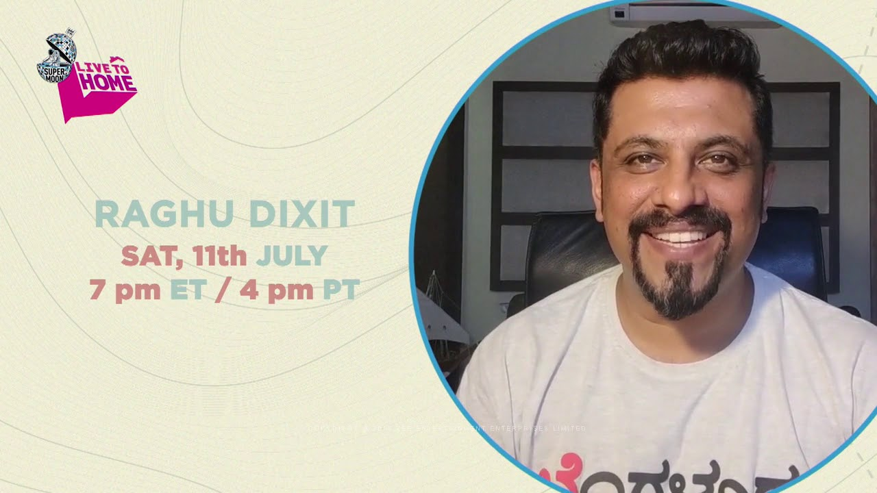 Supermoon Live to Home with Raghu Dixit Saturday July 11th 7 & 4 Zee TV Americas