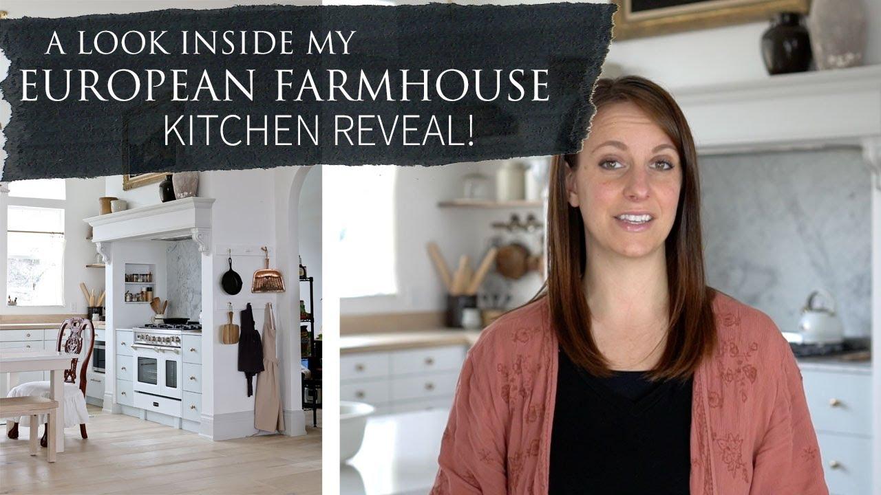 European Farmhouse Kitchen Design Reveal Tour Youtube