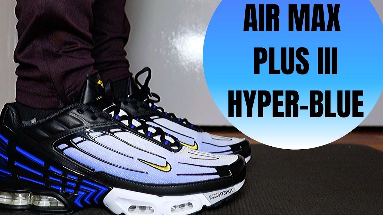 Nike Tn Air Max Plus 3 Hyper Blue Review Youtube
