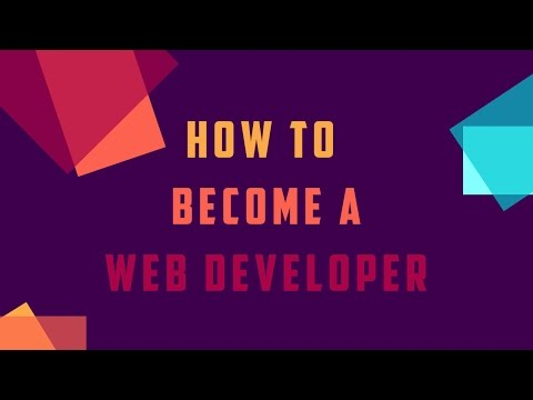 See how to become a web developer   Full web development career advice