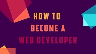 See how to become a web developer | Full web development career advice