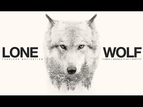Lone Wolf - Motivational  For All Those Fighting Battles Alone