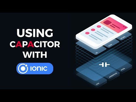 Using Capacitor with Ionic 4 and Angular
