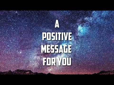 A Positive Message For You! 432Hz