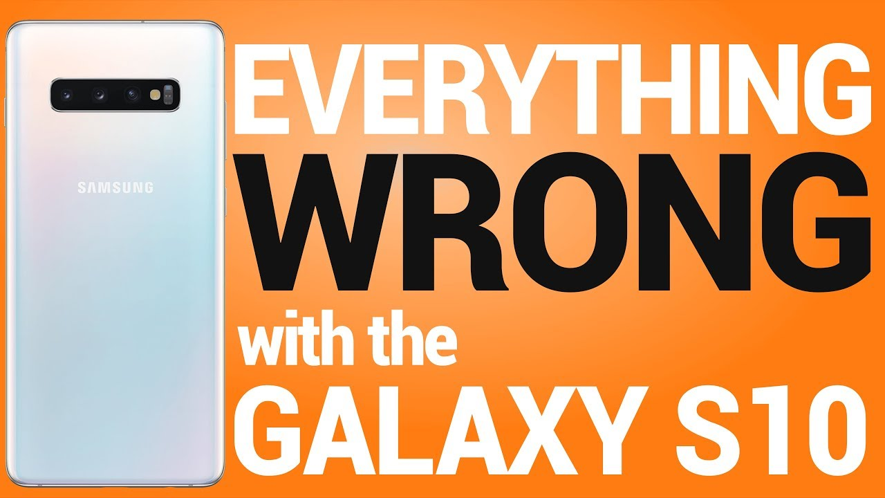 Video] Samsung Galaxy S10: Everything that Samsung got wrong
