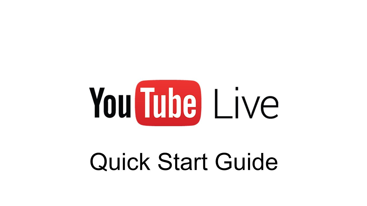 YouTube Live *Quick* Start Guide