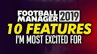 Football Manager 2019 Top 10 New Features
