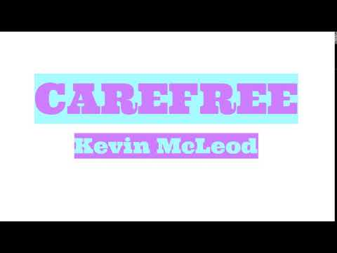 CAREFREE by Kevin McLeod: YOUTUBE BACKGROUND MUSIC