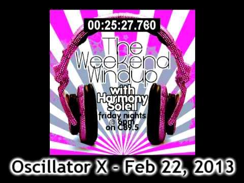 Oscillator X on C89.5FM's Weekend Windup -  Feb 22nd 2013