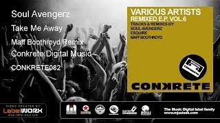 Soul Avengerz - Take Me Away (Maff Boothroyd Remix)