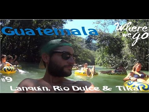 Guatemala: Semuc Champey, Río Dulce & Tikal - Where we go [travel vlog 9]