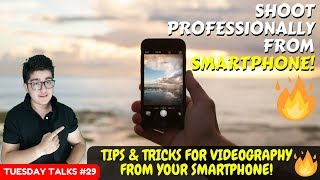TIPS & TRICKS to SHOOT Professional Videos from Smartphone | Mobile Photography | By Varun Lilani