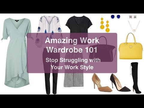 Amazing Work Wardrobe 101 - Stop Struggling With Your Work Style