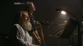 Robert Wyatt - Sea Song - LIVE BBC, 2003
