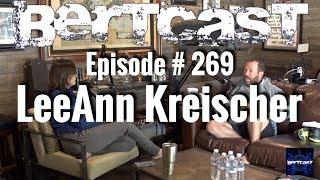 Bertcast # 269 - LeeAnn Kreischer & ME