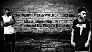 Fatih Mehmet ft. Wolker - Hızlan