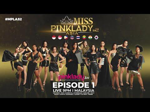#MPLAS2 Miss Pinklady Asia Season 2 - Eps 01