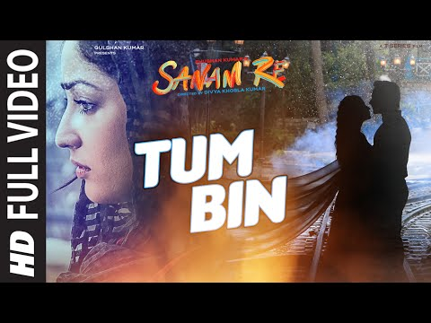 TUM BIN Full Video Song | SANAM RE |...