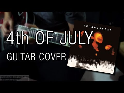 Soundgarden - 4th of July (Guitar Cover)