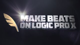 How To Make Beats With Logic Pro X (a beginner-level tutorial)