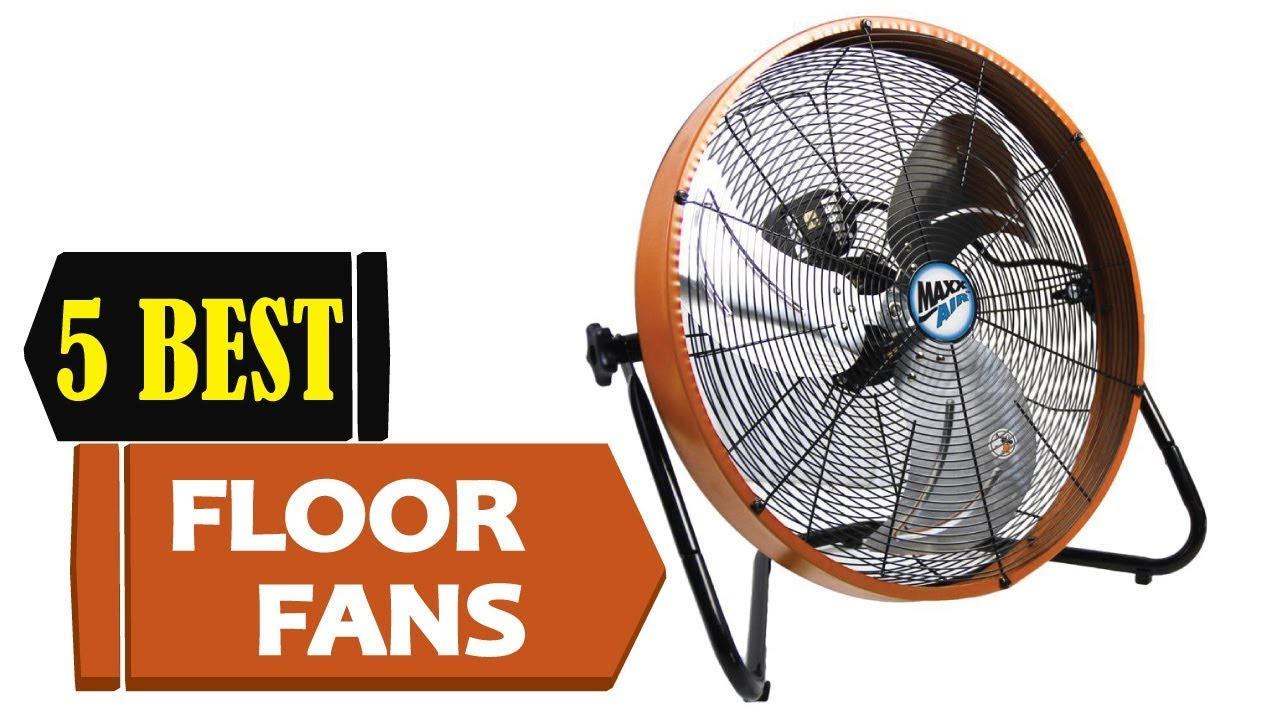 5 Best Floor Fans 2018 Best Floor Fan Reviews Top 5
