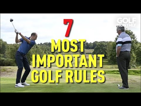 7 Most Important Rules Of Golf I Golf Monthly from YouTube · Duration:  16 minutes 45 seconds