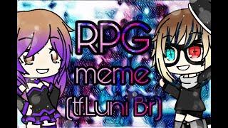 RPG / Meme (Ft.Luni Br) Especial 32k