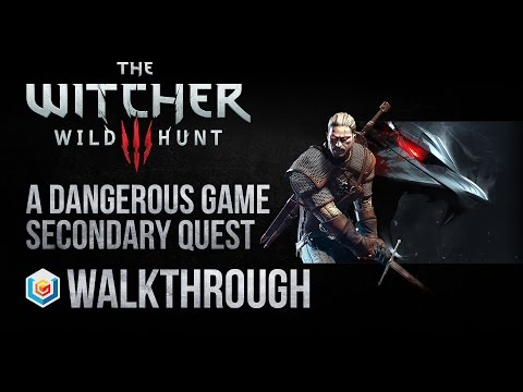 The Witcher 3 Wild Hunt Walkthrough A Dangerous Game Secondary Quest Guide Gameplay/Let's Play