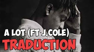 Traduction   21 Savage - A Lot  (Feat J.Cole)
