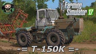 Farming Simulator 17 : Т-150К