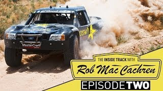 The Inside Track w/ Rob MacCachren | Episode 2 | San Felipe