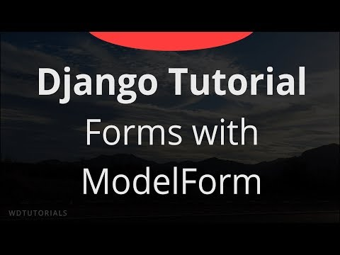 Django - How To Create Forms With ModelForm (Tutorial)