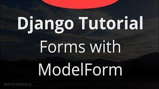 ModelForm İle Form Oluşturma Django (Python Eğitimi)