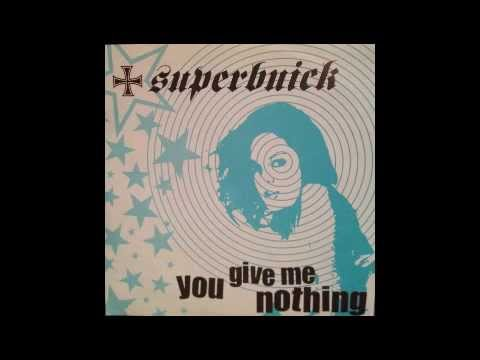 Superbuick - You Give Me Nothing