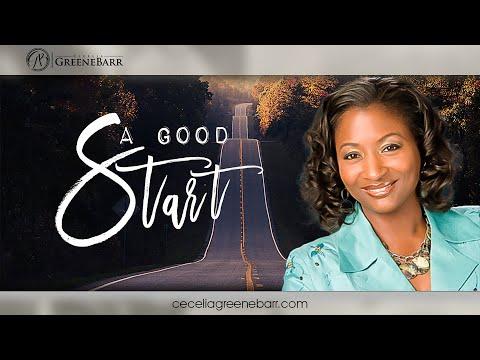 A Good Start   Rev. Dr. Cecelia GreeneBarr