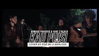Bondan Prakoso & Fade 2 Black - Kau Puisi (Cover by Egie Mc X Warloud)