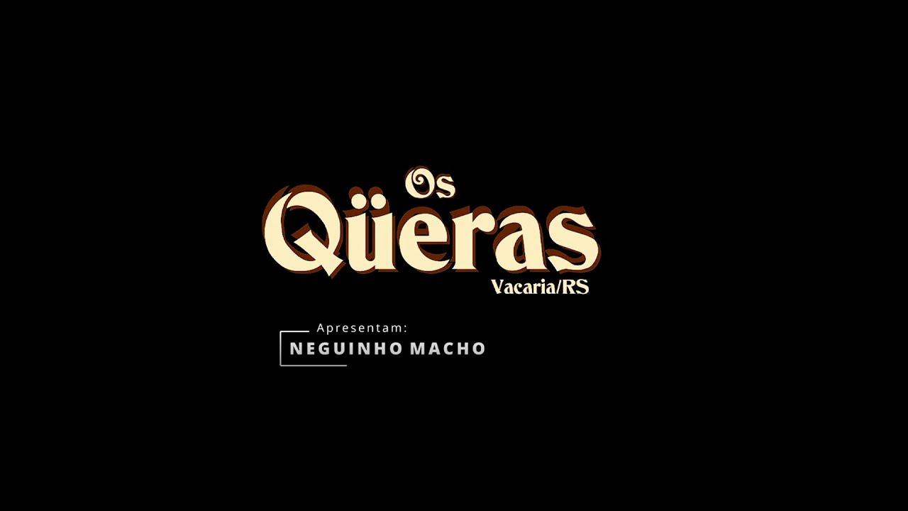 Download Neguinho Macho - Grupo Os Qüeras (Clipe Oficial)