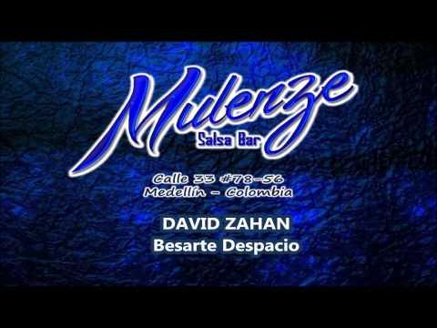 Besarte Despacio - David Zahan