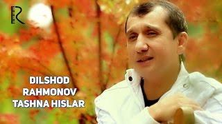 Dilshod Rahmonov - Tashna hislar   Дилшод Рахмонов - Ташна хислар