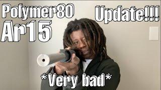 Polymer 80 Ar15 Update!!!