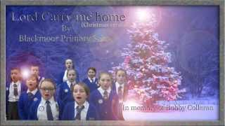 Lord carry me home Christmas version (In memory of Bobby)
