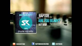 Raptor - Are You Ready? (Original Mix) [OUT NOW!]