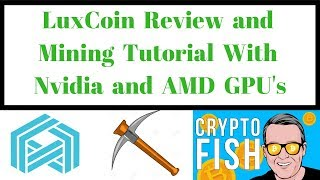 LuxCoin Review and Mining Tutorial With Nvidia and AMD GPU