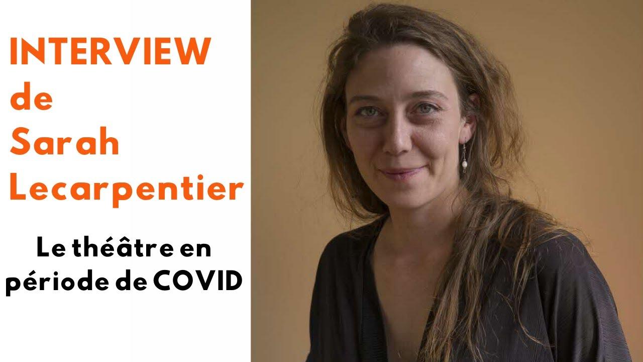 [VIDÉO] Faire du théâtre en période de COVID - interview de Sarah Lecarpentier
