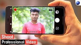 How to Shoot Professional Video With Mobile | Like a DSLR #ShadhinTech