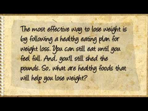 Eat More and Drop Pounds Healthy Foods to Eat to Lose Weight