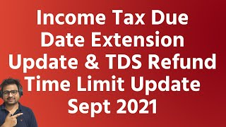 Income Tax Due Date Extension Update   TDS Refund Time Limit Update for AY 2021-22